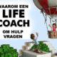Waarom een life coach om hulp vragen?